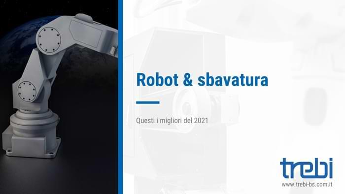 Robot e sbavatura: sono questi i migliori del 2021