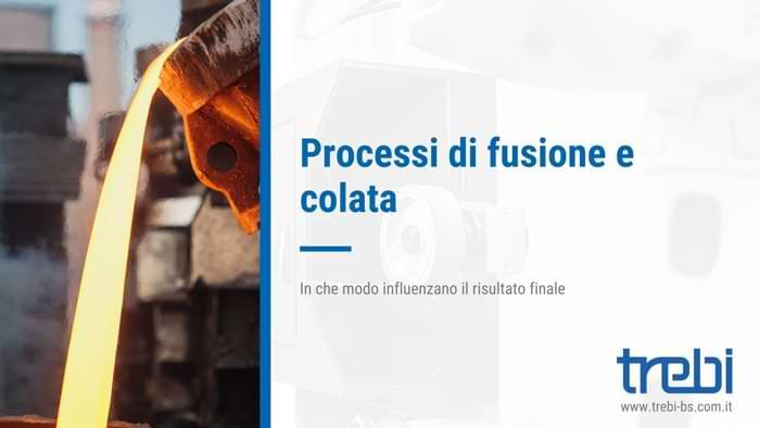 Ci sono diversi processi di fusione e colata