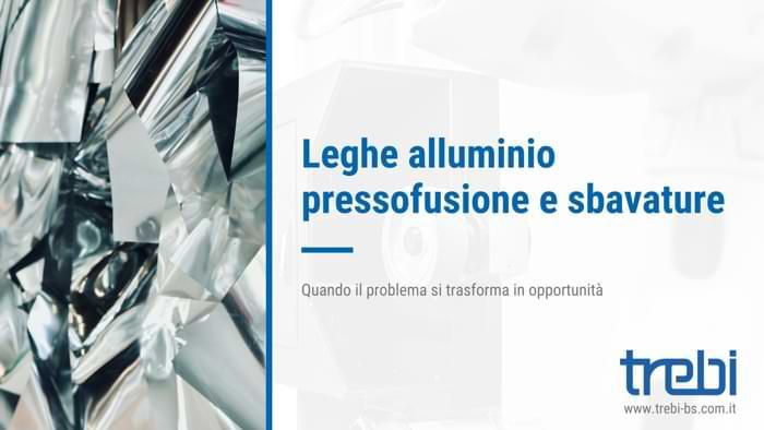 Pressofusione e sbavatura delle leghe di alluminio