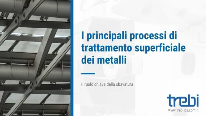 Ecco i principali processi di trattamento superficiale dei metalli