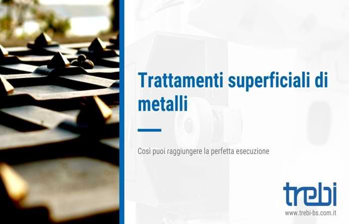 Ecco come rendere perfetti i trattamenti superficiali di metalli