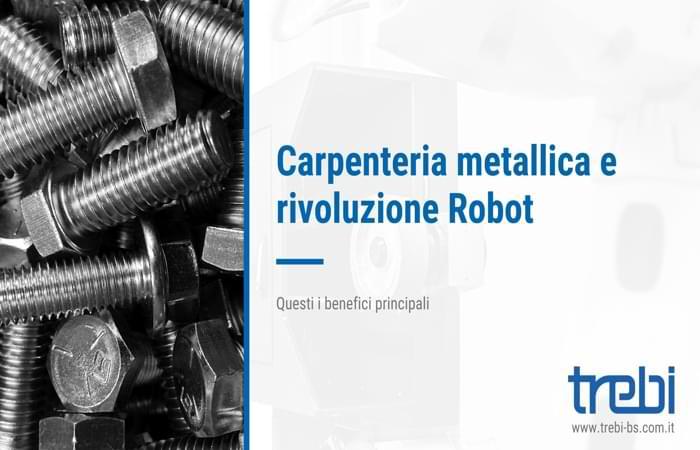 La carpenteria metallica e la rivoluzione dei Robot
