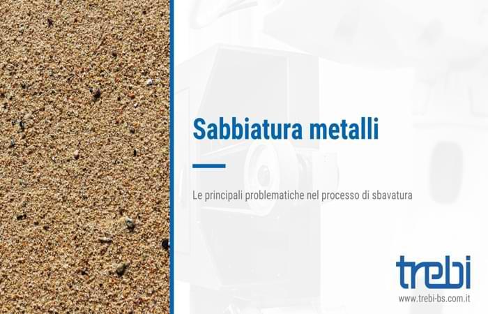 A cosa serve la sabbiatura dei metalli