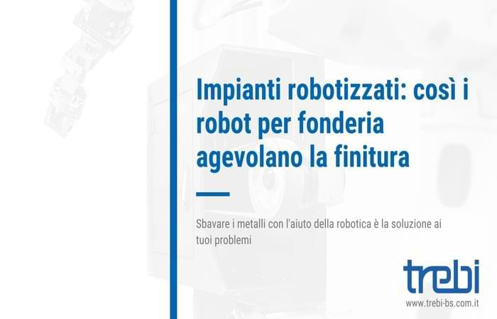 Impianti robotizzati per fonderia