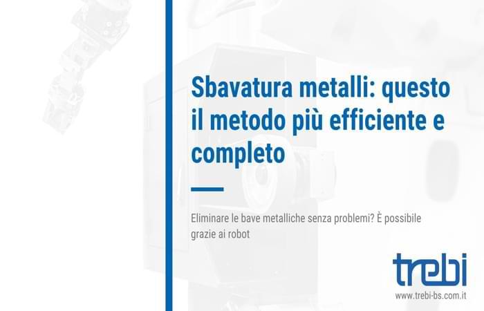 Sbavatura metalli: il metodo più efficiente è quello con i robot